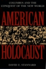 American Holocaust: Columbus and the Conquest of the New World Cover Image
