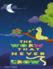 The Worm That Never Grows Cover Image