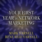 Your First Year in Network Marketing Lib/E: Overcome Your Fears, Experience Success, and Achieve Your Dreams! Cover Image