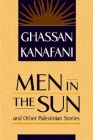Men in the Sun and Other Palestinian Stories Cover Image