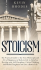 Stoicism: The Practical Guide to the Stoic Philosophy and Art of Happiness in Modern Life to Help You Develop your Self-Discipli Cover Image