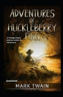 The Adventures of Huckleberry Finn: (A Vintage Classic Literary Action & Adventure) (Annotated) Cover Image