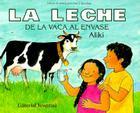 La Leche de La Vaca Al Envase = Milk from a Cow to a Carton Cover Image