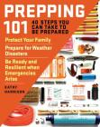Prepping 101: 40 Steps You Can Take to Be Prepared: Protect Your Family, Prepare for Weather Disasters, and Be Ready and Resilient when Emergencies Arise Cover Image