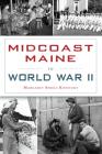Midcoast Maine in World War II Cover Image
