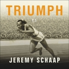 Triumph Lib/E: The Untold Story of Jesse Owens and Hitler's Olympics Cover Image