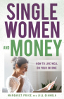Single Women and Money: How to Live Well on Your Income Cover Image