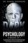 Dark Psychology: 8 Books In 1: The Ultimate Guide to Defend Yourself Against Deception and Brainwashing, Learn How to Analyze People, R Cover Image