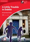 A Little Trouble in Dublin Level 1 Beginner/Elementary American English Edition (Cambridge Discovery Readers) Cover Image