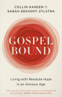 Gospelbound: Living with Resolute Hope in an Anxious Age Cover Image