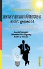 Existenzgründung leicht gemacht: In 7 Schritten erfolgreich durchstarten in die Selbständigkeit: Geschäftsmodell, Charakterliche Eignung, Recht & Steu Cover Image
