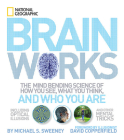 Brainworks: The Mind-bending Science of How You See, What You Think, and Who You Are Cover Image