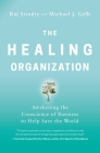 The Healing Organization: Awakening the Conscience of Business to Help Save the World Cover Image