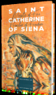 Saint Catherine of Siena: Mystic of Fire, Preacher of Freedom Cover Image