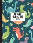 Primary Composition Book: Primary Composition Notebook K-2, 8.5
