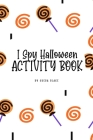 I Spy Halloween Activity Book for Toddlers / Children (6x9 Coloring Book / Activity Book) Cover Image