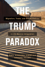 The Trump Paradox: Migration, Trade, and Racial Politics in US-Mexico Integration Cover Image