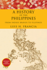 History of the Philippines: From Indios Bravos to Filipinos Cover Image