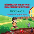 Kisepāyāwi Nikamowin Nanāskamowin Kistikān Cover Image