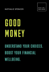 Good Money: Understand your choices. Boost your financial wellbeing.: 20 thought-provoking lessons (BUILD+BECOME) Cover Image