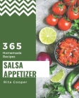 365 Homemade Salsa Appetizer Recipes: Home Cooking Made Easy with Salsa Appetizer Cookbook! Cover Image