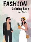 Fashion Coloring Book for Girls: Amazing Beauty Style Fashion Design Coloring Pages for Adults, Teens, & Girls Cover Image