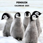 Penguin Calendar 2021: January 2021 - December 2021 Square Photo Book Monthly Planner Calendar Gift For Penguin Lover - Penguin Mom or Dad Pr Cover Image