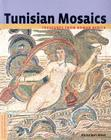 Tunisian Mosaics: Treasures from Roman Africa (Conservation and Cultural Heritage) Cover Image