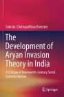 The Development of Aryan Invasion Theory in India: A Critique of Nineteenth-Century Social Constructionism Cover Image