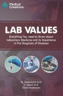 Lab Values: Everything You Need to Know about Laboratory Medicine and its Importance in the Diagnosis of Diseases Cover Image