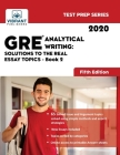 GRE Analytical Writing: Solutions to the Real Essay Topics - Book 2 (Fifth Edition) (Test Prep #20) Cover Image
