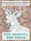 Zoo Animals and Birds - Coloring Book for adults - Hippopotamus, Proboscis, Iguana, Wolves, and more Cover Image