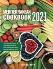 The Green Mediterranean Cookbook 2021: Find the perfect diet to burn fat, get in shape without effort and eat healthy. Includes herbalism bonus to boo Cover Image