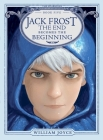 Jack Frost: The End Becomes the Beginning (The Guardians #5) Cover Image