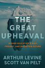 The Great Upheaval: Higher Education's Past, Present, and Uncertain Future Cover Image