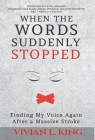 When the Words Suddenly Stopped: Finding My Voice Again After a Massive Stroke Cover Image
