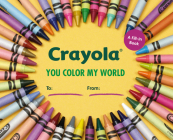 Crayola: You Color My World: A Fill-In Book Cover Image
