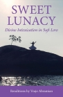 Sweet Lunacy: Divine Intoxication in Sufi Literature Cover Image