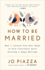 How to Be Married: What I Learned from Real Women on Five Continents About Building a Happy Marriage Cover Image