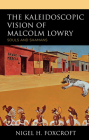 The Kaleidoscopic Vision of Malcolm Lowry: Souls and Shamans Cover Image