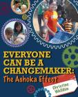 Everyone Can Be a Changemaker: The Ashoka Effect (Ripple Effects) Cover Image