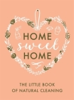 The Little Book of Natural Cleaning (Home Sweet Home) Cover Image