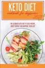 Keto Diet Cookbook for Beginners 2021: The Ultimate Keto Diet to Lose Weight, Boost Energy and Improve your Life Cover Image