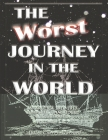 The Worst Journey in the World, Antarctica 1910-1913. Complete, Unabridged & Illustrated. Volumes 1 & 2: The Worst Journey Cover Image