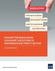 How Better Regulation Can Shape the Future of Indonesia's Electricity Sector Cover Image