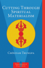 Cutting Through Spiritual Materialism Cover Image