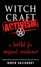 Witchcraft Activism: A Toolkit for Magical Resistance (Includes Spells for Social Justice, Civil Rights, the Environment, and More) Cover Image