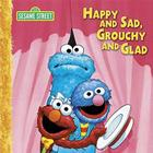 Happy and Sad, Grouchy and Glad Big Book: A Sesame Street Big Book Cover Image