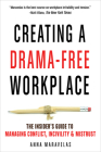 Creating a Drama-Free Workplace: The Insider's Guide to Managing Conflict, Incivility & Mistrust Cover Image