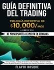 Guía Definitiva del Trading: ¡De Principiante a Experto en semanas! 4 Libros en 1: Swing Trading, Trading de Opciones, Day Trading e Invertir en Bo Cover Image